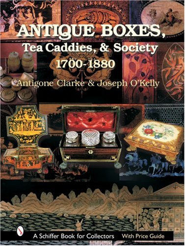 Antique Boxes: 1700-1880 (A Schiffer Book for Collectors)