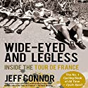 Wide-Eyed and Legless: Inside the Tour de France Audiobook by Jeff Connor Narrated by Ben Elliot