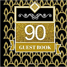 90 Guest Book 90th Birthday Celebration And Keepsake Memory Signing Message Party Invitations90th Decorations
