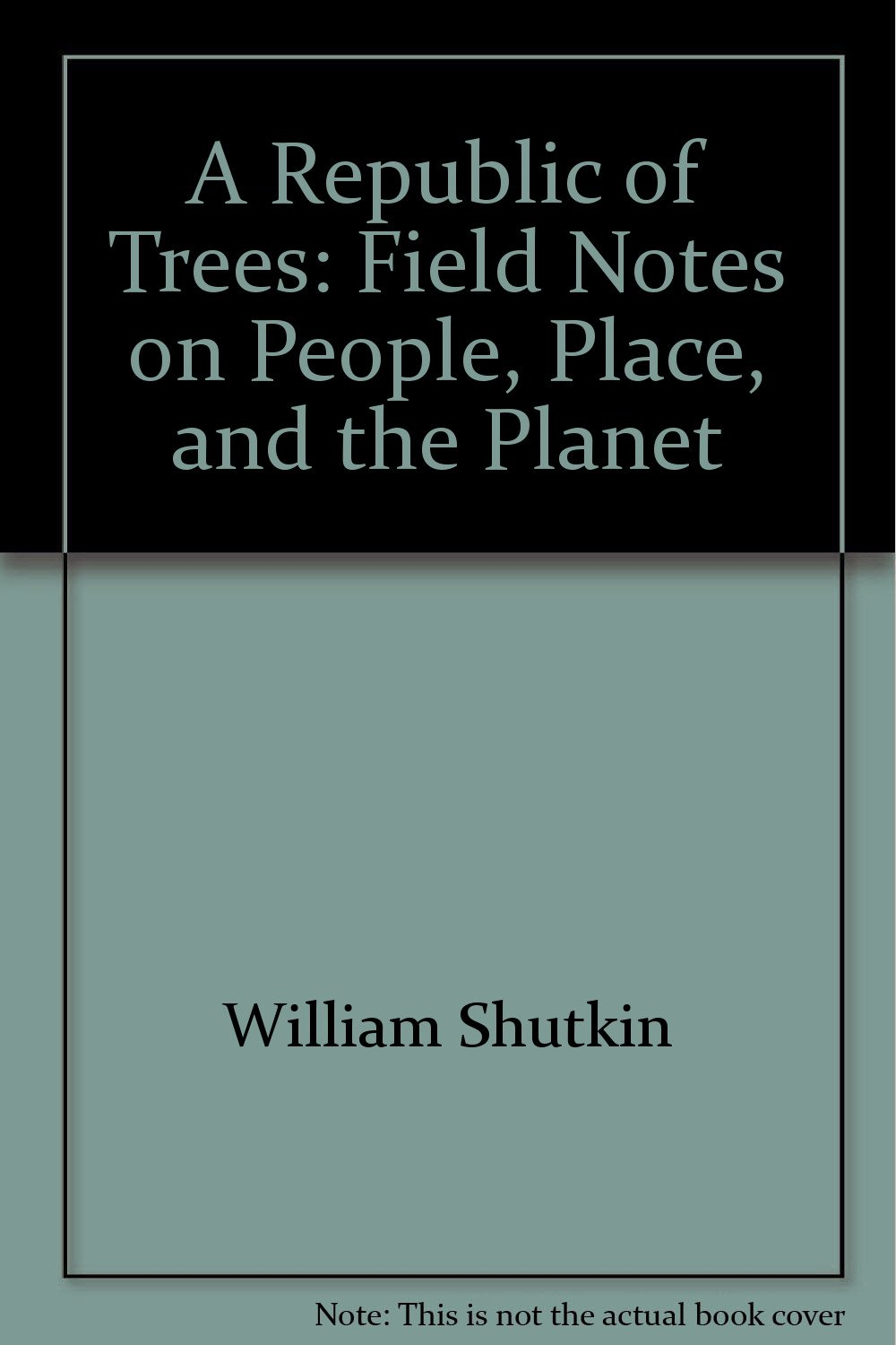 A Republic of Trees: Field Notes on People, Place, and the Planet pdf