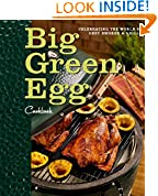 #10: Big Green Egg Cookbook: Celebrating the Ultimate Cooking Experience