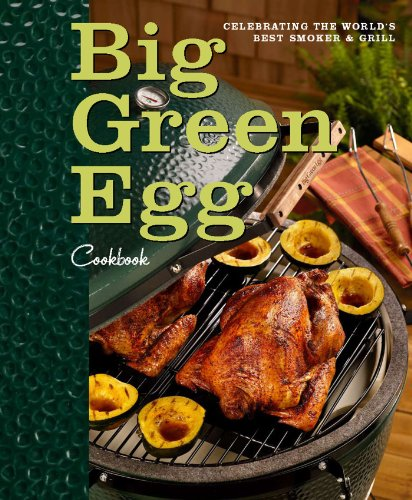 Big Green Egg Cookbook: Celebrat...