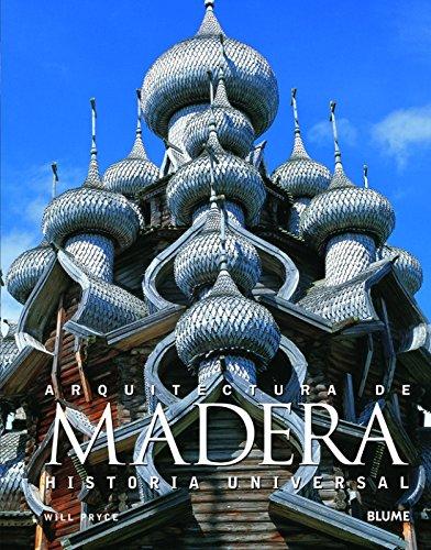 Descargar Libro Arquitectura De Madera. Historia Universal Will Pryce
