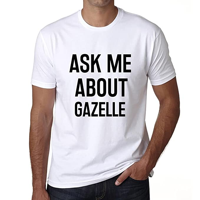d254bf8aa Amazon.com: Ask me about gazelle, mens tshirts, ask me about tshirt ...