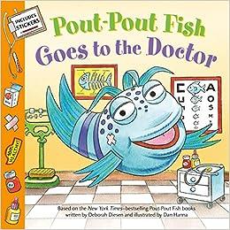 Pout-Pout Fish: Goes to the Doctor (A Pout-Pout Fish Paperback Adventure): Diesen, Deborah, Hanna, Dan: 9780374310509: Amazon.com: Books