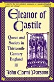 img - for Eleanor of Castile: Queen and Society in Thirteenth-Century France by John Carmi Parsons (1998-01-11) book / textbook / text book