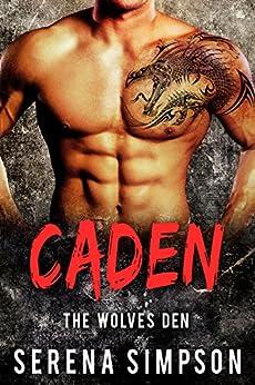 Caden (The Wolves Den Book 2) by [Simpson, Serena]