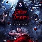 Grave Desires | William Holden