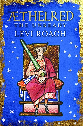 - Æthelred: The Unready (English Monarchs)