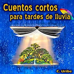 Cuentos cortos para tardes de lluvia [Short stories for rainy afternoons]
