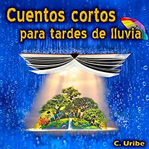 Cuentos cortos para tardes de lluvia [Short stories for rainy afternoons] Audiobook