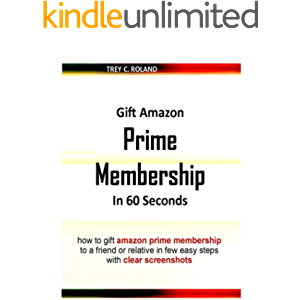 Gift Amazon Prime Membership In 60 Seconds: how to gift amazon prime membership to a friend or relative in few easy…