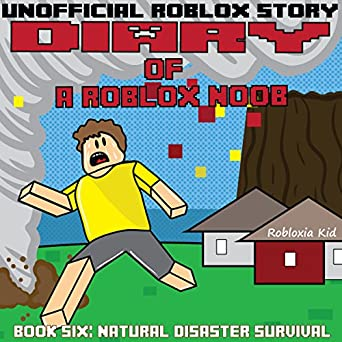 Amazoncom Diary Of A Roblox Noob Natural Disaster Survival