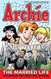 Archie: The Married Life Book 3 (The Married Life Series) by Paul Kupperberg front cover
