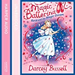 Magic Ballerina (11) - Rosa and the Magic Dream | Darcey Bussell