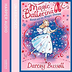 Magic Ballerina (11) - Rosa and the Magic Dream