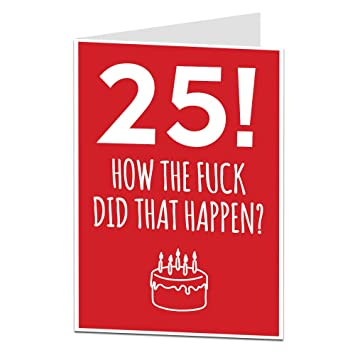 Happy 25th Birthday Card Funny Humourous Design Perfect For Friends