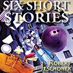 6 Short Stories | Robert Jeschonek