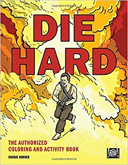 amazoncom die hard the authorized coloring and activity book 9780062492302 twentieth century fox books - Coloring And Activity Books