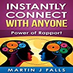 Instantly Connect with Anyone: Power of Rapport: Entrepreneurship - Providing a Service, Book 2 | Martin J. Falls