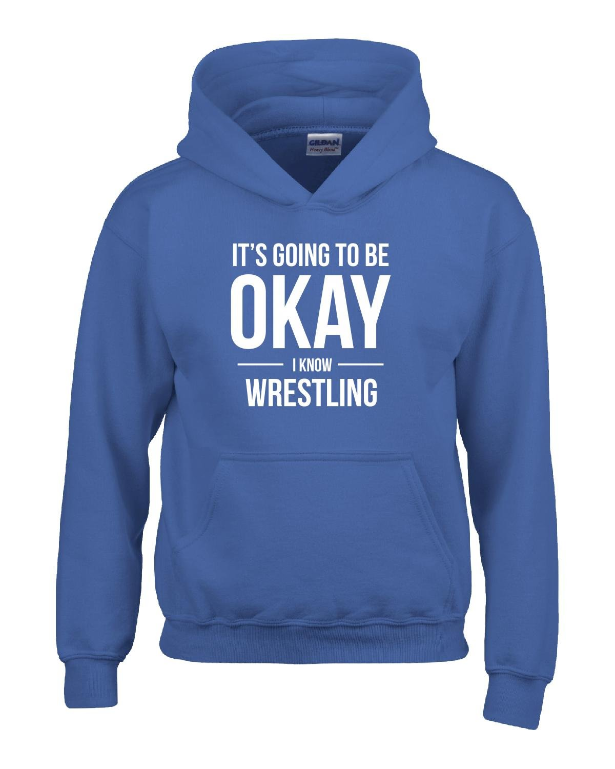 Its Going To Be Okay I Know Wrestling - Boy Boys Hoodie Kids L Royal
