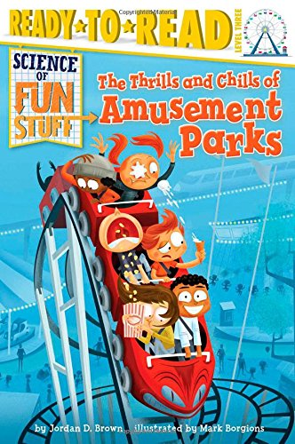 The Thrills and Chills of Amusement Parks (Science of Fun Stuff) by Simon Spotlight