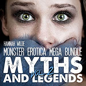 Monster Erotica Mega Bundle: Myths And Legends Vol. 2 Audiobook
