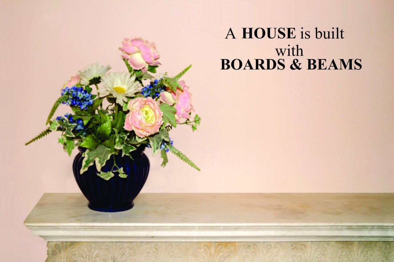 A House Is Built With Boards /& Beams Text Lettering Quote Bedroom Living Room Color Design with Vinyl Moti 2348 3 Decal Wall Sticker Black Size 16 Inches x 40 Inches