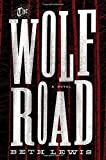 Image of The Wolf Road: A Novel