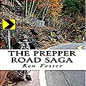 The Prepper Road Saga: Post Apocalyptic Survival Fiction Boxed Set Edition Audiobook by Ron Foster Narrated by Duane Sharp