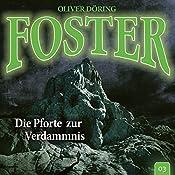 Die Pforte zur Verdammnis (Foster 3) | Oliver Döring