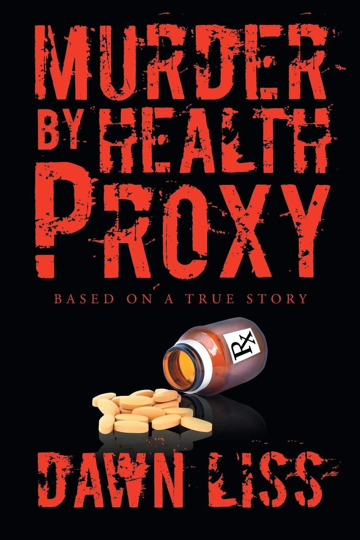 Murder by Health Proxy: Dawn Liss: 9781642149715: Amazon com