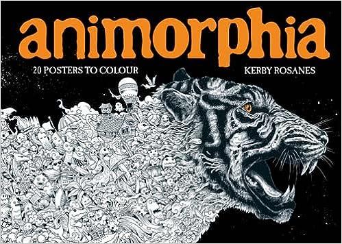 Amazon.com: Animorphia: 20 Posters To Colour (9781910552568): Kerby Rosanes:  Books