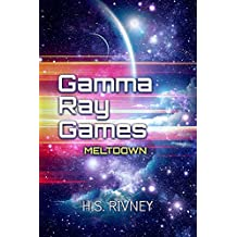 Gamma Ray Games: Meltdown (The Pioneer Missions Book 2)