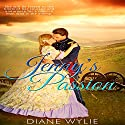 Jenny's Passion Audiobook by Diane Wylie Narrated by Leah Frederick