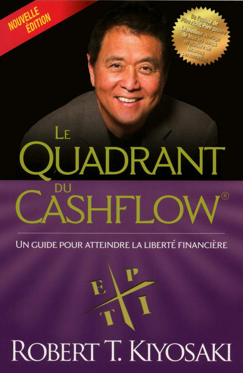 Amazon.fr - Le quadrant du cashflow (Nouvelle édition ) - Kiyosaki, Robert t - Livres