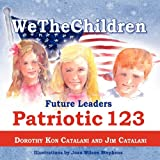 Wethechildren, Future Leaders - Patriotic 123, Dorothy Kon Catalani and Jim Catalani, 1936343193