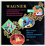 Wagner: Lohengrin (Preludes to Act 1 and Act 3) / Tannhauser (Overture) / Die Meistersinger (Prelude) / The Ride of the Valkyries - Paul Paray Conducts the Detroit Symphony Orchestra