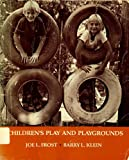Children's Play and Playgrounds, Joe L. Frost and Barry L. Klein, 0205065864