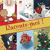 Raconte-moi ! - 15 histoires de Noël par Frédérique de Buron