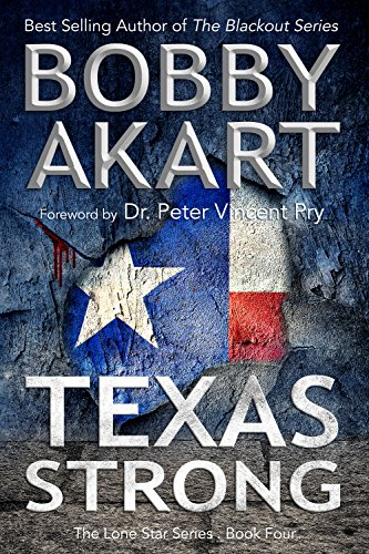 Texas Strong: Post Apocalyptic EMP Survival Fiction (The Lone Star Series Book 4) by [Akart, Bobby]