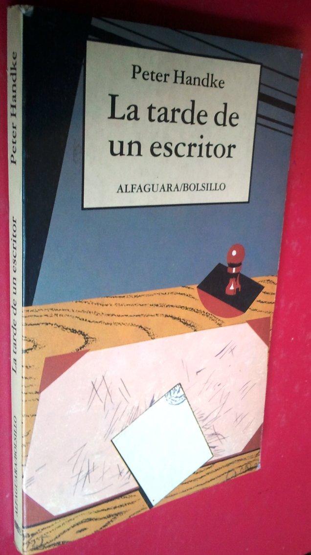 La tarde de un escritor: Amazon.es: Peter Handke: Libros