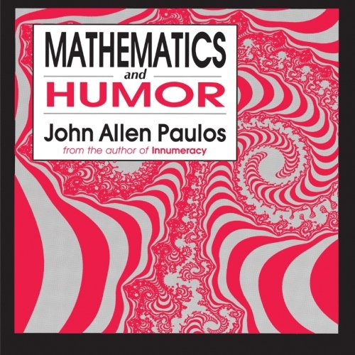Mathematics and Humor: A Study of the Logic of Humor [John Allen Paulos] (Tapa Blanda)