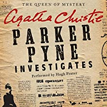 Parker Pyne Investigates : A Parker Pyne Collection Audiobook by Agatha Christie Narrated by Hugh Fraser