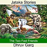 The Two Fast Friends | Dhruv Garg