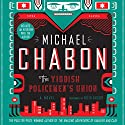 The Yiddish Policemen's Union: A Novel Hörbuch von Michael Chabon Gesprochen von: Peter Riegert