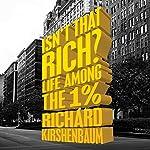 Isn't That Rich? | Richard Kirshenbaum