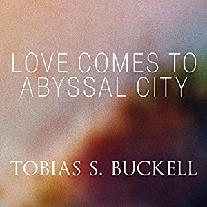 Love Comes to Abyssal City Audiobook