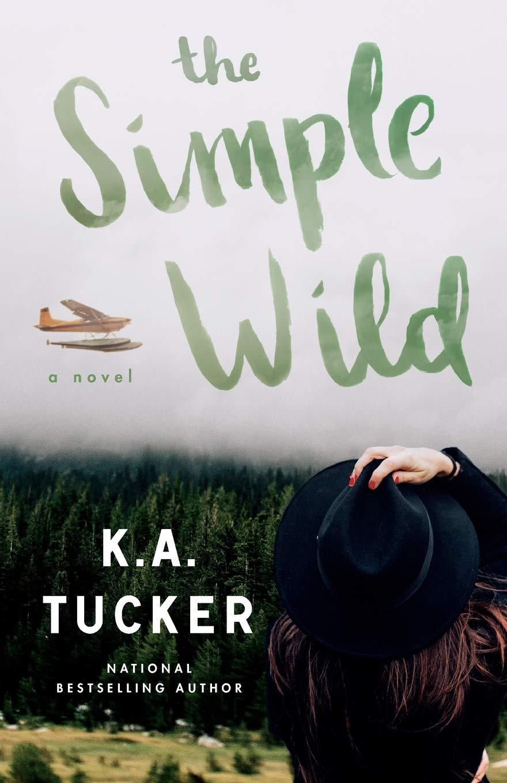 The Simple Wild: A Novel: Tucker, K.A.: 9781501133435: Amazon.com ...