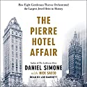The Pierre Hotel Affair: How Eight Gentleman Thieves Orchestrated the Largest Jewel Heist in History Audiobook by Daniel Simone, Nick Sacco Narrated by Joe Barrett